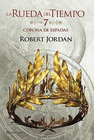 La corona de espadas (La rueda del tiempo, #7)