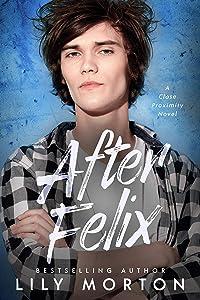 After Felix (Close Proximity, #3)
