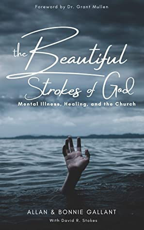 The Beautiful Strokes of God: Mental Illness, Healing, and the Church