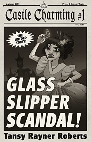 Glass Slipper Scandal by Tansy Rayner Roberts