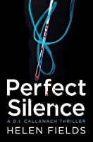 Perfect Silence (D.I. Callanach, #4)