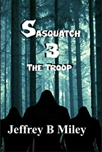 Sasquatch 3: The Troop
