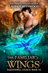 The Familiar's Wings (Paranormal Council, #7)