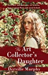 The Art Collector's Daughter: A Stylish Historical Thriller