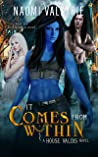 It Comes From Within (House Valdis Book 2)