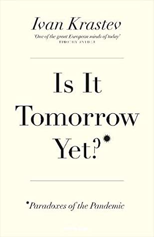 Is It Tomorrow Yet? Paradoxes of the Pandemic