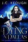 Dying in Dallas (Laramie Harper Chronicles #1)