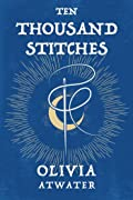 Ten Thousand Stitches (Regency Faerie Tales, #2)
