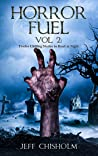 Horror Fuel Vol. 2: Twelve Chilling Stories to Read at Night