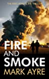 Fire and Smoke (An Adam and Eve Thriller Book 1)
