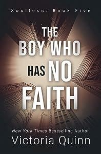The Boy Who Has No Faith (Soulless, #5)