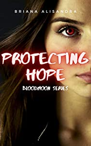 Protecting Hope (Bloodmoon, #1)