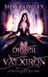 Order of Valxiron: A Sword & Sorcery Epic Fantasy (Chronicles of Pelenor, #3)