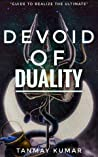 """DEVOID OF DUALITY: """"GUIDE TO REALIZE THE ULTIMATE"""""""