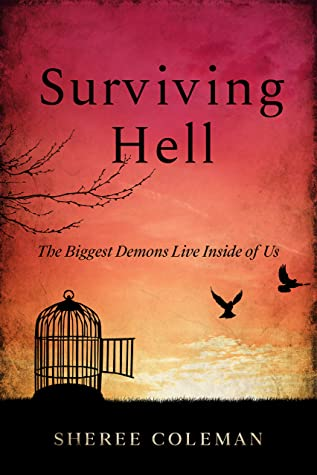 Surviving Hell: A Personal Story of One Woman's Journey to Overcome Alcoholism