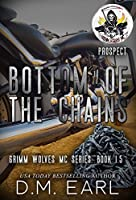 Bottom of the Chains - Prospect (Grimm Wolves MC #2)
