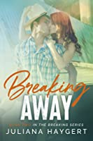 Breaking Away (Breaking, #2)