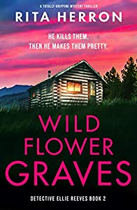 Wildflower Graves (Detective Ellie Reeves, #2)