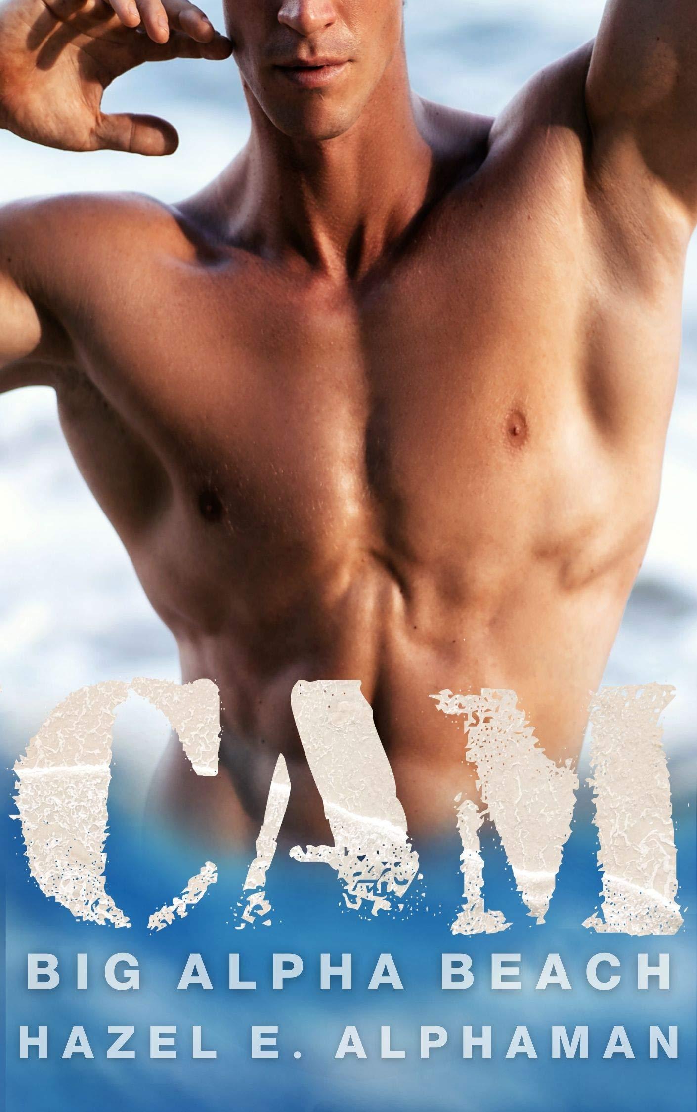 CAM: An OTT Big Alpha BBW OMYW Romance (Big Alpha Beach Book 2) Hazel E. Alphaman