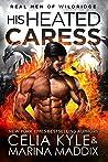 His Heated Caress (Real Men of Wildridge #5)