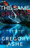 The Same Breath (The Lamb and the Lion, #1)