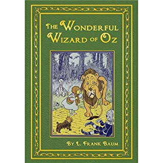 The Wonderful Wizard of Oz By L. Frank Baum: Annotated