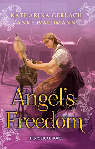 Angel's Freedom : German Historical Fiction Based on a True Story (Waldmann Family Saga Book 1)