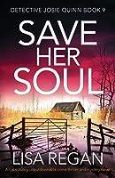 Save Her Soul (Detective Josie Quinn #9)