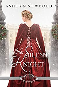 Her Silent Knight  (Belles of Christmas: Frost Fair #1)