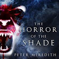 The Horror of the Shade (Trilogy of the Void, #1)