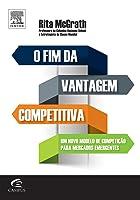 O fim da vantagem competitiva: Um novo modelo de competição para mercados dinâmicos