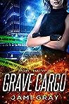 Grave Cargo (Arcane Transporter #1)