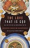 The Love That Is God: An Invitation to Christian Faith
