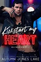 Kickstart My Heart (Hollywood Demons, #1)