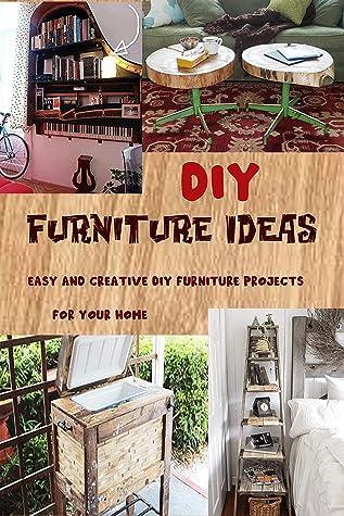 Diy Furniture Ideas Easy And Creative
