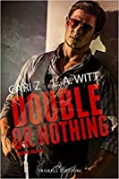 Double Or Nothing – Edizione Italiana (Double Trouble #1)
