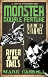 Monster Double Feature: River of Nine Tails / Reanimation Channel by Mark Cassell
