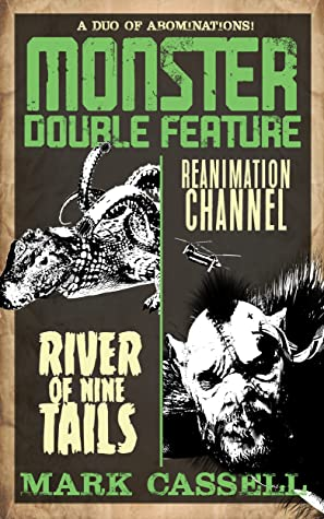 Monster Double Feature: River of Nine Tails / Reanimation Channel