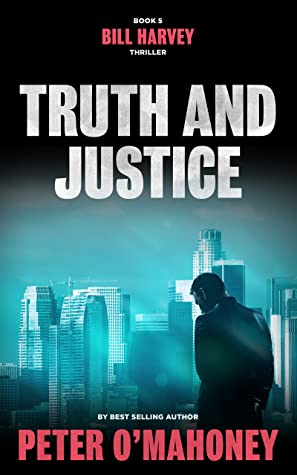 Truth and Justice: A Legal Thriller (Bill Harvey, #5)