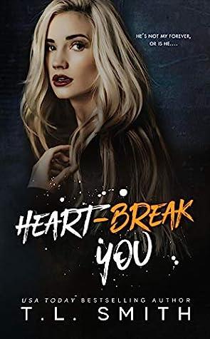Heartbreak You  (Heartbreak Duet, #2)