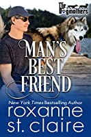 Man S Best Friend The Dogmothers 5 By Roxanne St Claire