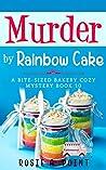 Murder by Rainbow Cake (Bite-sized Bakery #10)