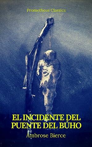 El incidente del Puente del Búho by Ambrose Bierce