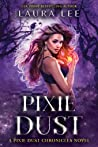 Pixie Dust (Pixie Dust Chronicles, #1)