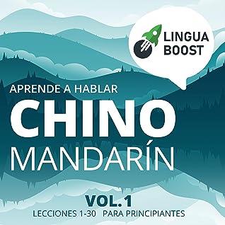 Aprende a hablar chino mandarín: Vol 1. Lecciones 1-30. Para principiantes.