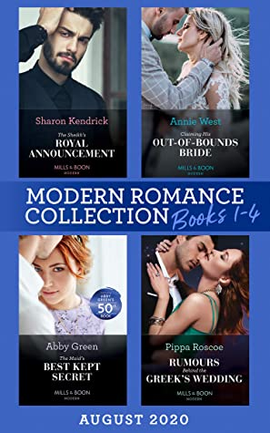 Modern Romance August 2020 Books 1-4: The Sheikh's Royal Announcement / Claiming His Out-of-Bounds Bride / The Maid's Best Kept Secret / Rumors Behind the Greek's Wedding