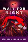 Wait for Night