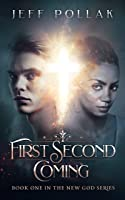 First Second Coming (The New God #1)