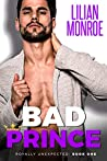 Bad Prince (Royally Unexpected, #1)