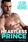 Heartless Prince (Royally Unexpected, #2)